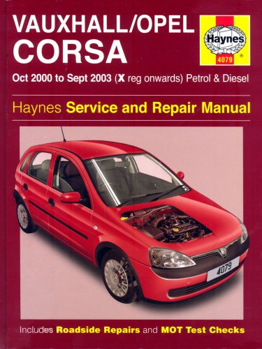 Vauxhall/Opel Corsa Petrol and Diesel Service and Repair Manual: Oct 2000 to Sept 2003 (Haynes Service and Repair Manuals) (9781844250790) by A.K. Legg; Peter T. Gill