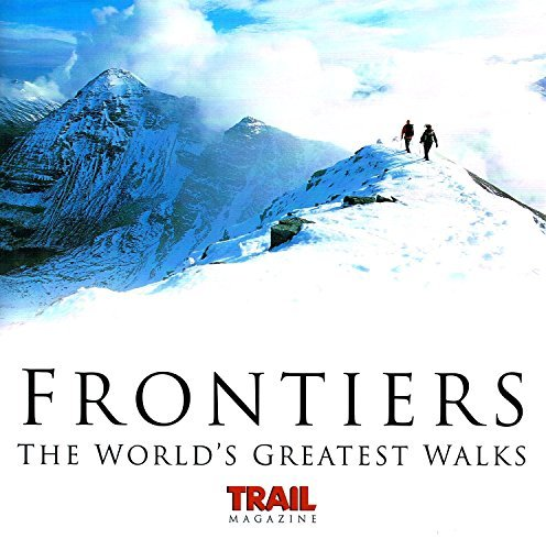 9781844250882: Frontiers: The World's Greatest Hikes (Haynes EMAP)
