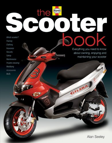 The Scooter Book: Everything you need to know about owning, enjoying and maintaining your scooter: ...