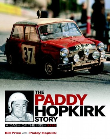 The Paddy Hopkirk Story: A Dash of the Irish: Price, Bill, Hopkirk, Paddy