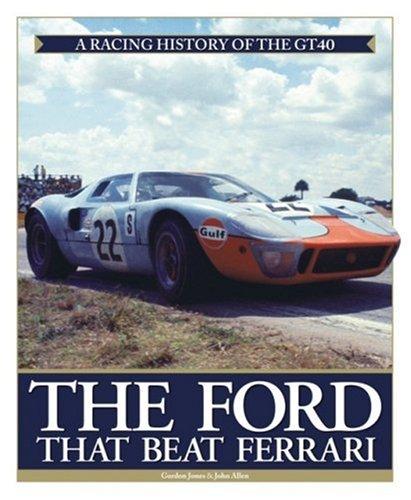 The Ford That Beat Ferrari: A Racing: Jones, Gordon, Allen,