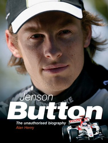Jenson Button: The unauthorised biography (184425125X) by Henry, Alan