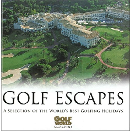 9781844251469: Golf Escapes: A Selection of the World's Best Golfing Holidays (Haynes EMAP)