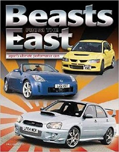 Beast from the East: Expert Analysis of 40 Japanese High-Performance Cars: Guinness, Paul