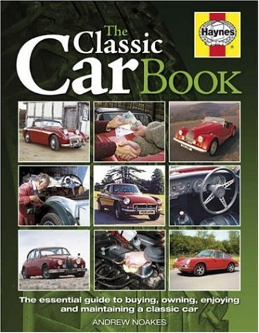 9781844252312: The Classic Car Book: The Essential Guide to Buying, Owning, Enjoying And Maintaining a Classic Car