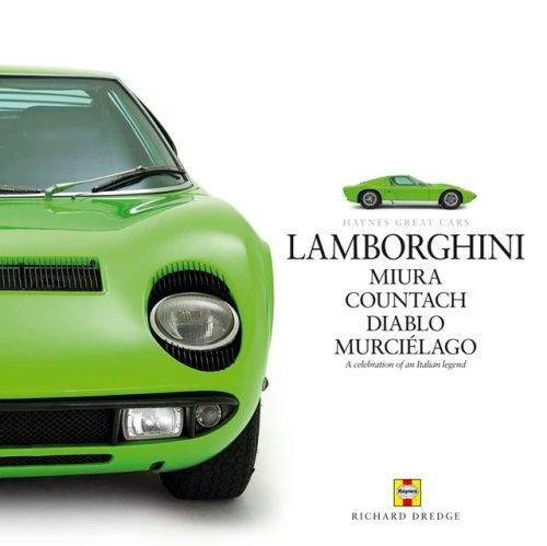 Lamborghini: Miura Countach Diablo Murcielago (Haynes Great Cars): Dredge, Richard