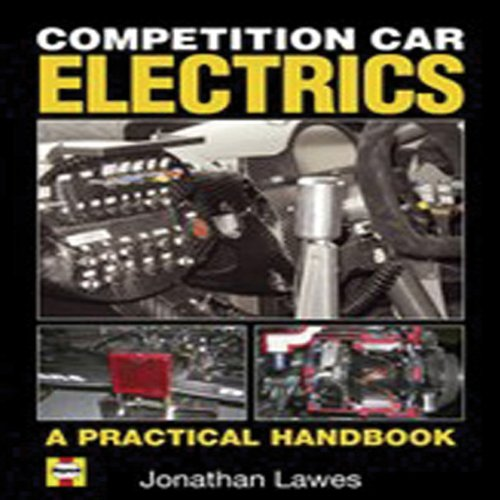 Competition Car Electrics: A Practical Handbook: Jonathan Lawes