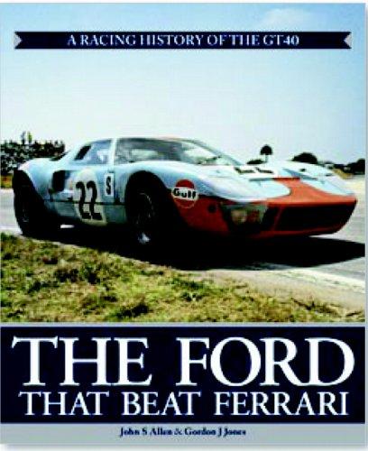 The Ford That Beat Ferrari : A: Jones, Gordon and