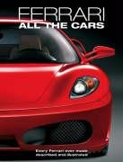 9781844253128: FERRARI - ALL THE CARS - Every Ferrari ever made described and illustrated