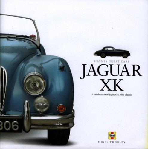 9781844253326: Jaguar XK: A Celebration of Jaguar's 1950s Classic (Haynes Great Cars Series)