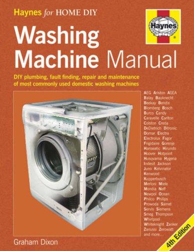 Washing Machine Manual: DIY Plumbing, Fault finding,: Dixon, Graham