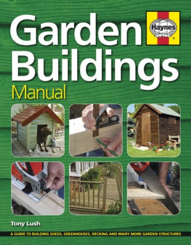9781844253524: Garden Buildings Manual: A Guide to Building Sheds, Greenhouses, Decking and Many More Garden Structures