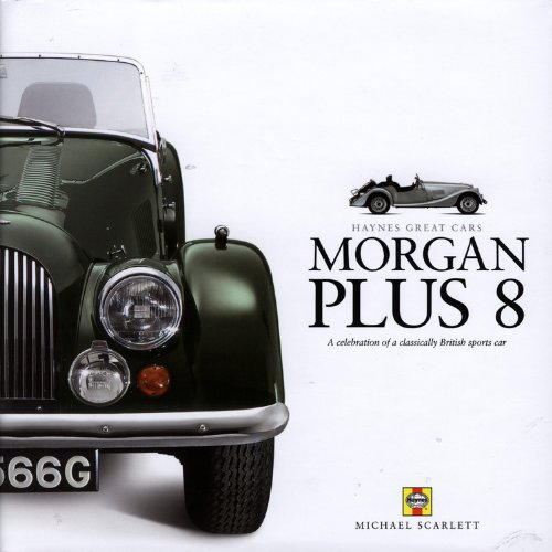 Morgan Plus 8 (Haynes Great Cars) By Scarlett, Michael
