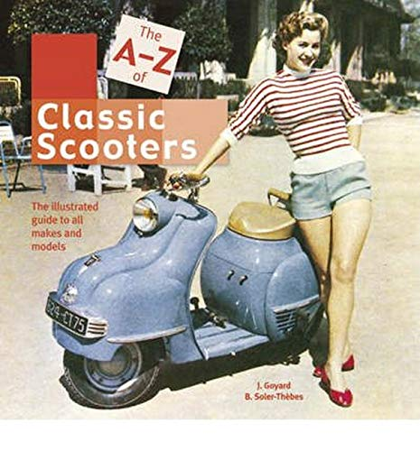 9781844253906: The A-Z of Classic Scooters: The Illustrated Guide to All Makes and Models