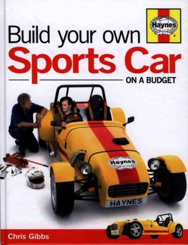 Build Your Own Sports Car: On a: Gibbs, Chris