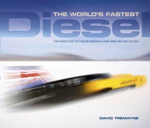 The World's Fastest Diesel: The Inside Story: Tremayne, David