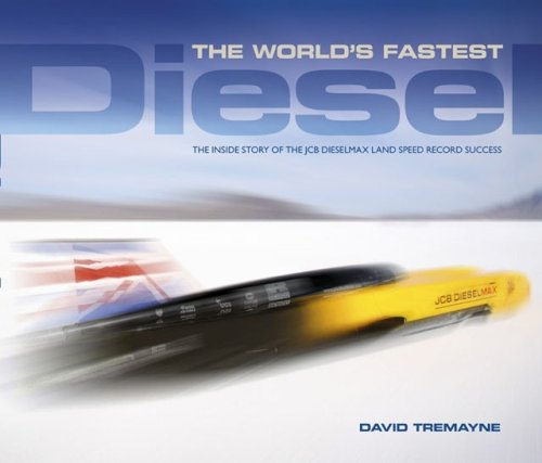 9781844254200: The World's Fastest Diesel: The inside story of the JCB Dieselmax land speed record success