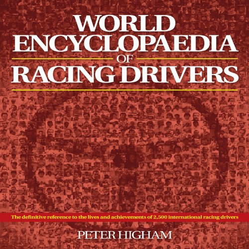 World Encyclopaedia of Racing Drivers: The definitive reference to the lives and achievements of ...