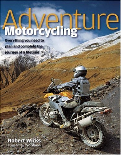 9781844254354: Adventure Motorcycling: Everything You Need to Plan and Complete the Journey of a Lifetime