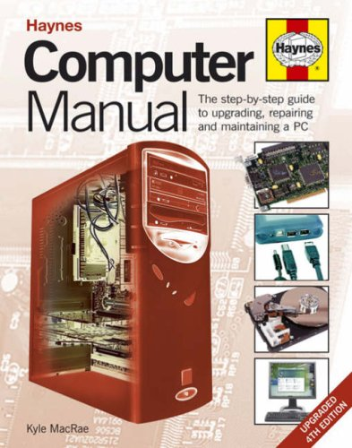 9781844254408: Computer Manual: The Step-by-step Guide to Upgrading, Repairing and Maintaining a PC