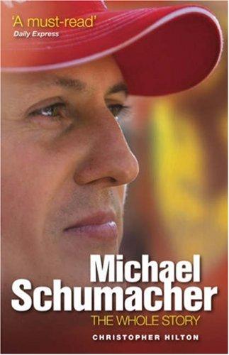 9781844254484: Michael Schumacher: The Whole Story