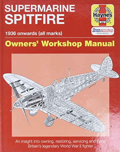 Supermarine Spitfire: 1936 onwards (all marks) (Owners' Workshop Manual) (9781844254620) by Price, Alfred; Blackah, Paul