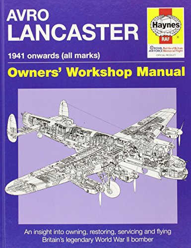9781844254637: Avro Lancaster Manual: An insight into restoring; servicing and flying Britain's legendary World War 2 bomber