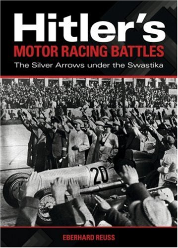 9781844254767: Hitler's Motor Racing Battles: The Silver Arrows Under the Swastika