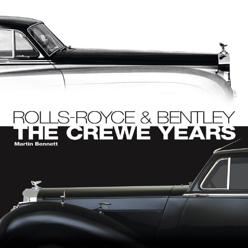 9781844254811: Rolls-Royce and Bentley: The Crewe Years (3rd Edition)