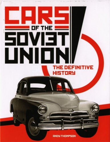 Cars of the Soviet Union: The definitive history: Thompson, Andy