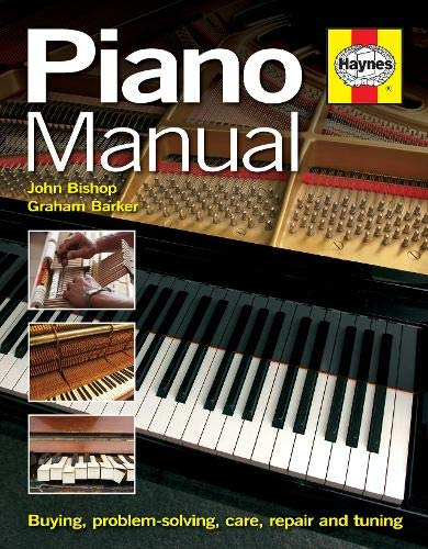 9781844254859: Piano Manual: Buying, Problem-solving, Care, Repair and Tuning: Purchase, Troubleshooting, Care and Maintenance