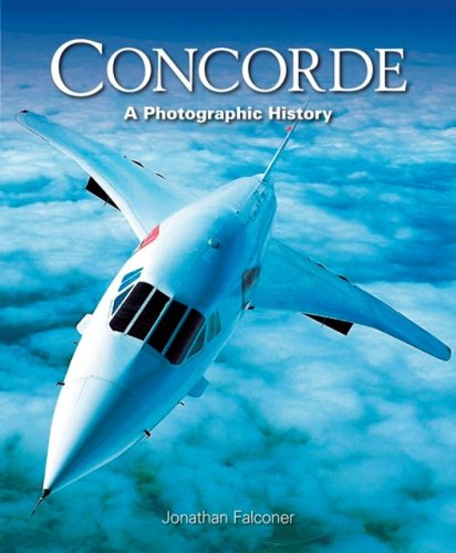 9781844255290: Concorde: A Photographic History
