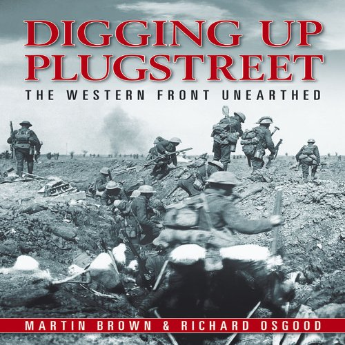 9781844255429: Digging Up Plugstreet: The Archaeology of a Great War Battlefield