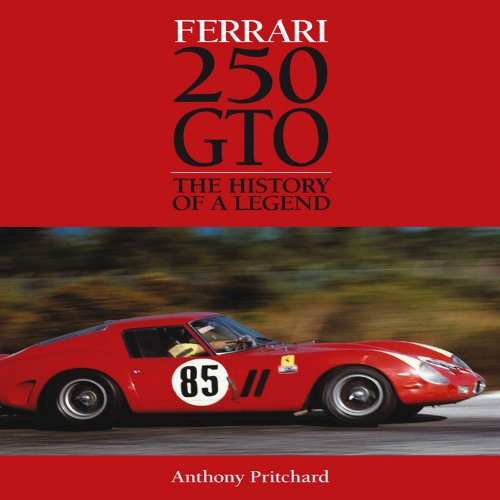 9781844255467: Ferrari 250 GTO: The History of a Legend