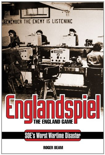 9781844255696: Englandspiel: The England Game - SOE's Worst Wartime Disaster