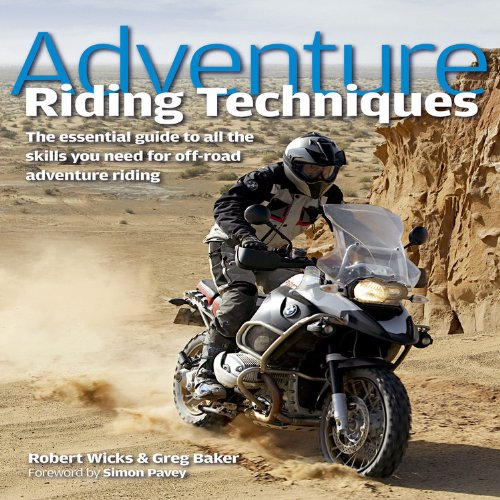 9781844255726: Adventure Riding Techniques: The Essential Guide to All the Skills You Need for Off-Road Adventure Riding