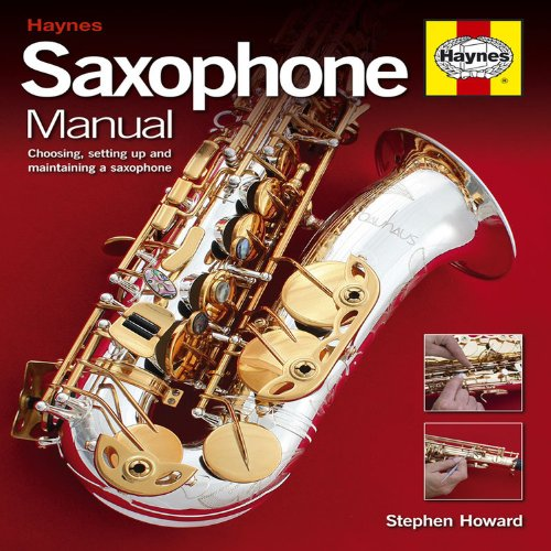 9781844256389: Saxophone Manual: Choosing, Setting Up and Maintaining a Saxophone