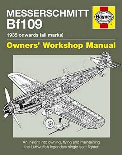 Messerschmitt Bf109 Owners' Workshop Manual: 1935 Onwards (all marks) (9781844256426) by Blackah, Paul; Lowe, Malcolm