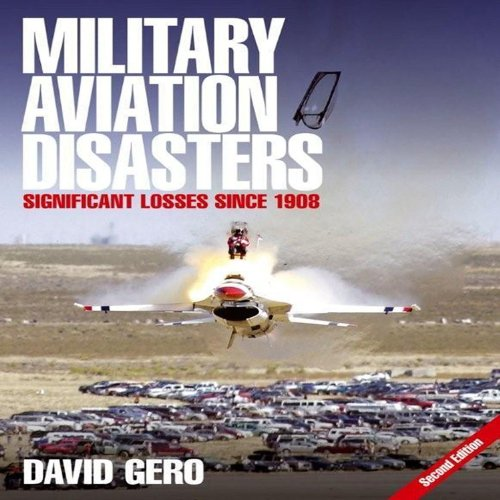 Military Aviation Disasters: Significant Losses Since 1908: Gero, David