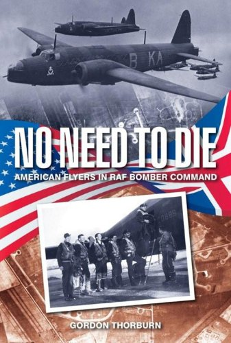 9781844256525: No Need to Die: American Flyers in RAF Bomber Command