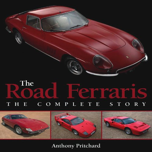 Road Ferraris: The Complete Story: Anthony Pritchard,