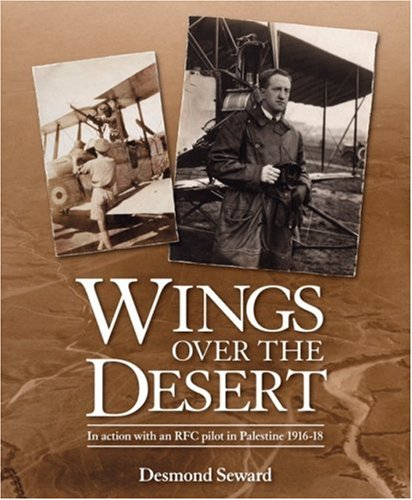 9781844256723: Wings Over The Desert: In action with an RFC pilot in Palestine 1916-18