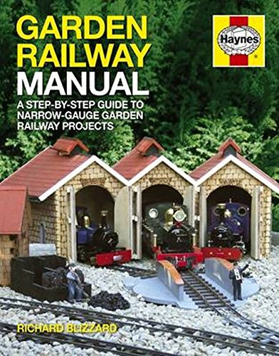 Garden Railway Manual: The Complete Step-By-Step Guide to Building and Running a Narrow-Gauge Garden Railway (9781844257157) by Richard Blizzard