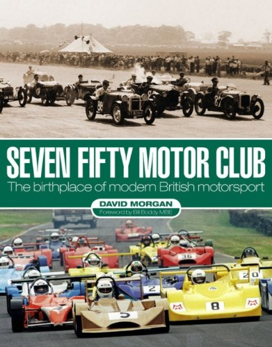 9781844257164: Seven Fifty Motor Club: The Birthplace of Modern British Motorsport