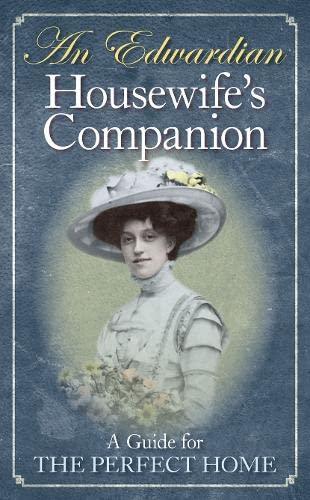 9781844258147: Edwardian Housewife's Companion