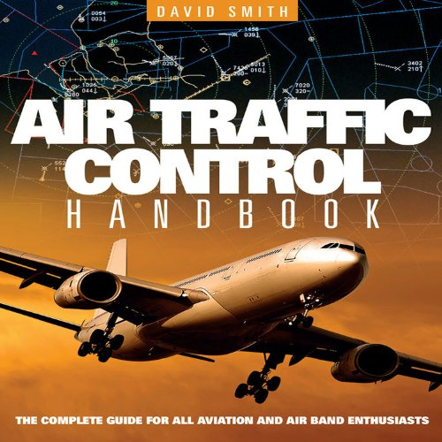 9781844258321: Air Traffic Control Handbook: The Complete Guide for All Aviation and Air Band Enthusiasts