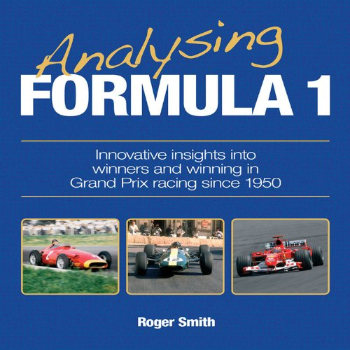 Analysing Formula 1: Innovative Insights Into Winners and Winning in Grand Prix Racing Since 1950: ...