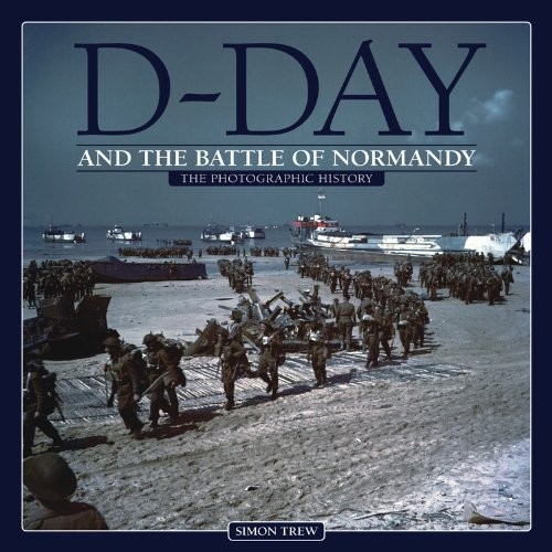 9781844258680: D-Day and the Battle of Normandy: The Photographic History