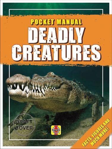 Deadly Creatures: The World's Most Dangerous Predators (Haynes Pocket Manual): Ganeri, Anita