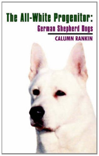 9781844260225: The All-White Progenitor: German Shepherd Dogs